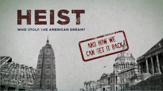 HEIST: Who Stole the American Dream [FULL FILM]
